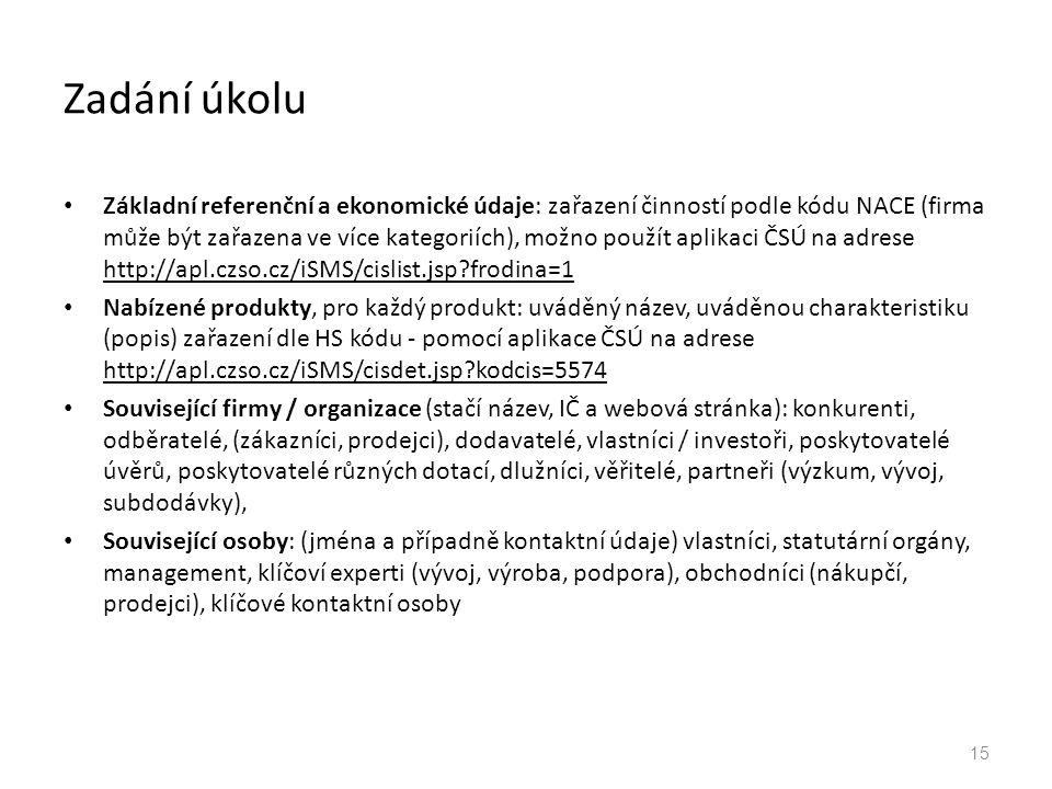 Zadání úkolu Základní referenční a ekonomické údaje: zařazení činností podle kódu NACE (firma může být zařazena ve více kategoriích), možno použít apl