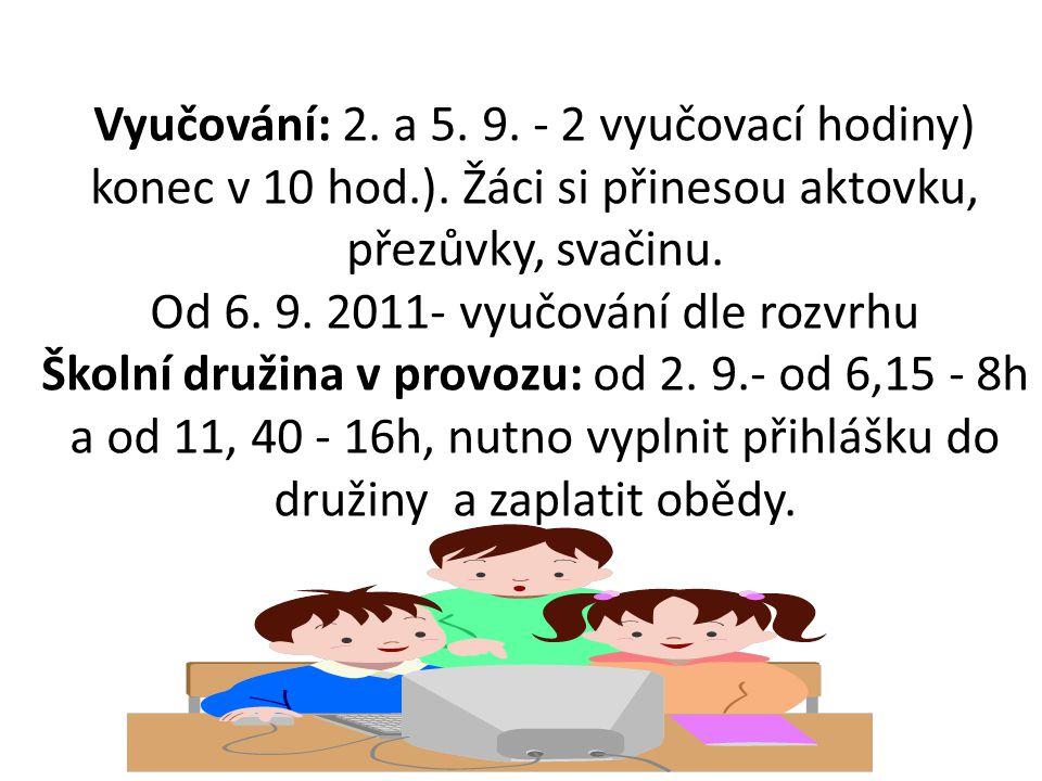 Vyučování: 2.a 5. 9. - 2 vyučovací hodiny) konec v 10 hod.).