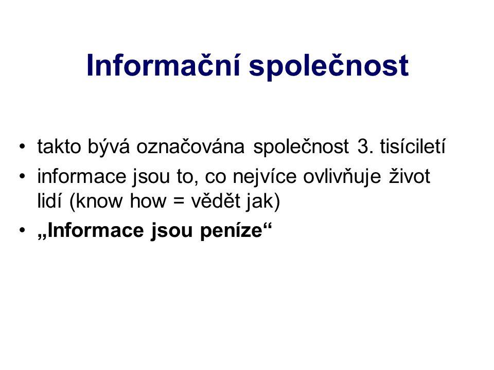 Informační společnost takto bývá označována společnost 3.