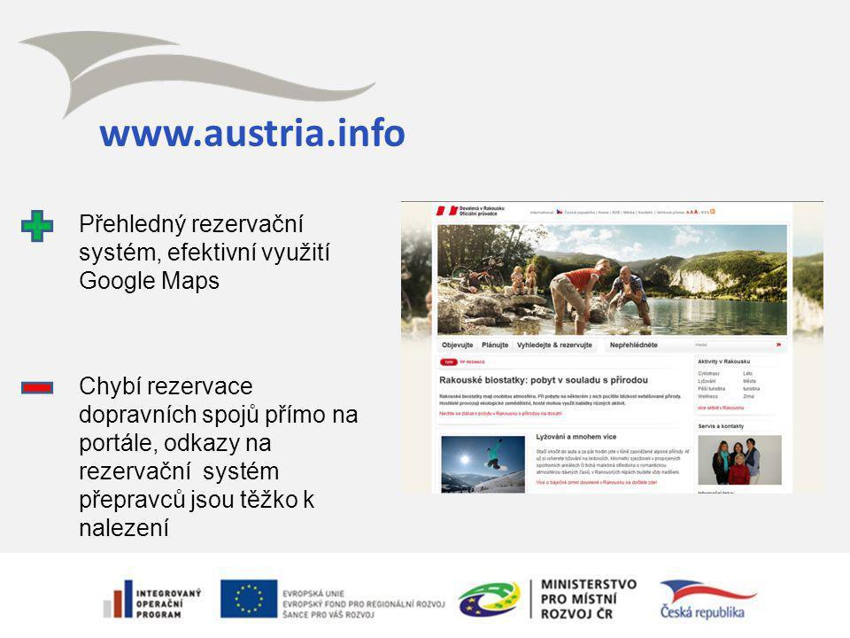 www.austria.info Přehledný rezervační systém, efektivní využití Google Maps Chybí rezervace dopravních spojů přímo na portále, odkazy na rezervační systém přepravců jsou těžko k nalezení