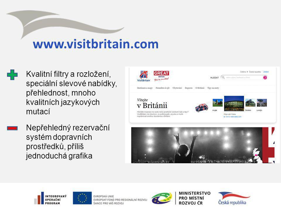 www.visitbritain.com Kvalitní filtry a rozložení, speciální slevové nabídky, přehlednost, mnoho kvalitních jazykových mutací Nepřehledný rezervační systém dopravních prostředků, příliš jednoduchá grafika
