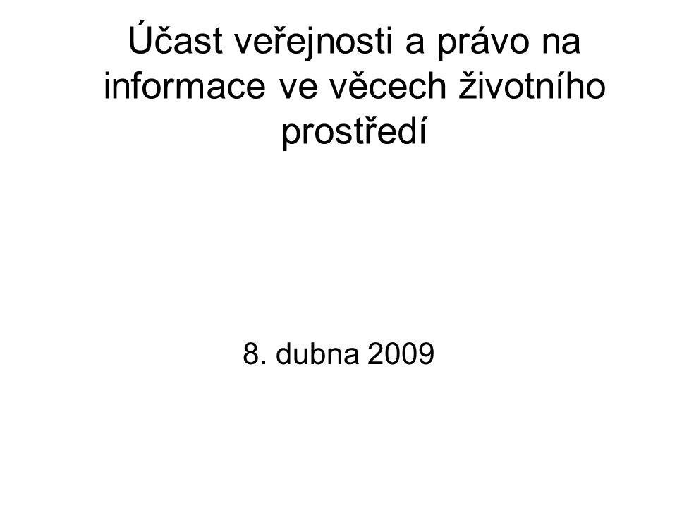 Účast veřejnosti a právo na informace ve věcech životního prostředí 8. dubna 2009