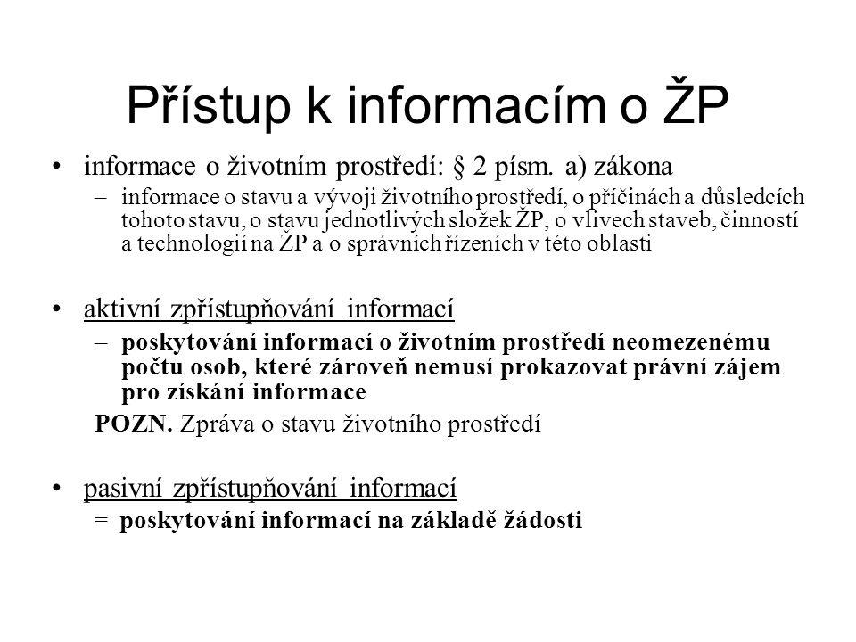Přístup k informacím o ŽP informace o životním prostředí: § 2 písm.