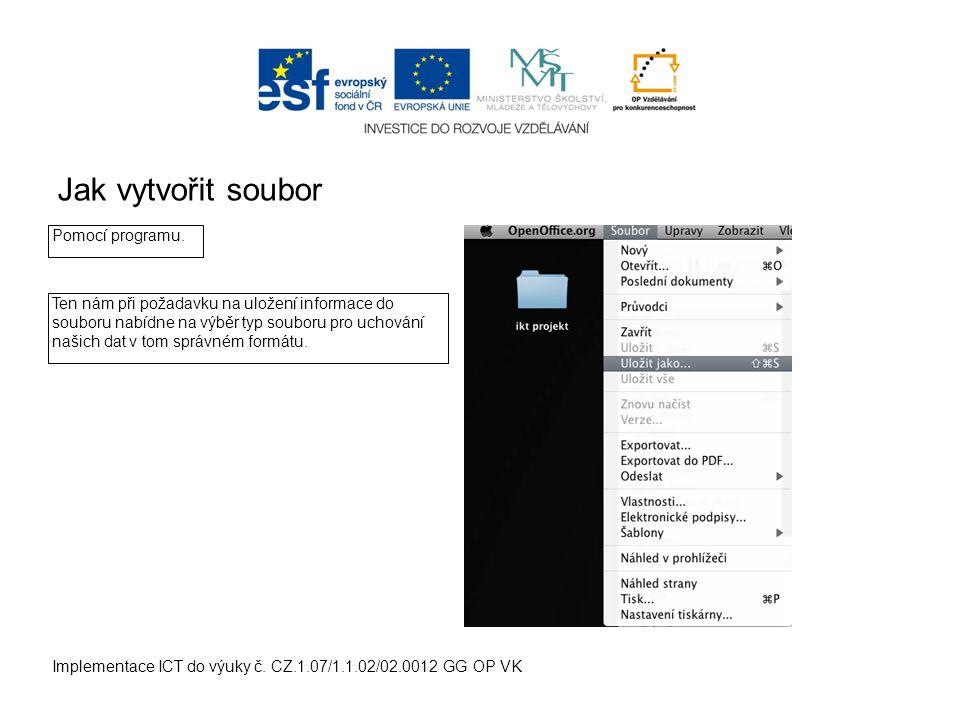 Jak vytvořit soubor Implementace ICT do výuky č. CZ.1.07/1.1.02/02.0012 GG OP VK Pomocí programu.
