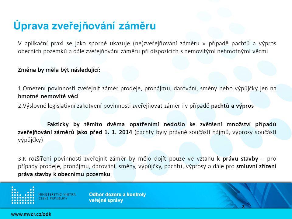 www.mvcr.cz/odk Odbor dozoru a kontroly veřejné správy 3 Úprava zveřejňování záměru V aplikační praxi se jako sporné ukazuje (ne)zveřejňování záměru v
