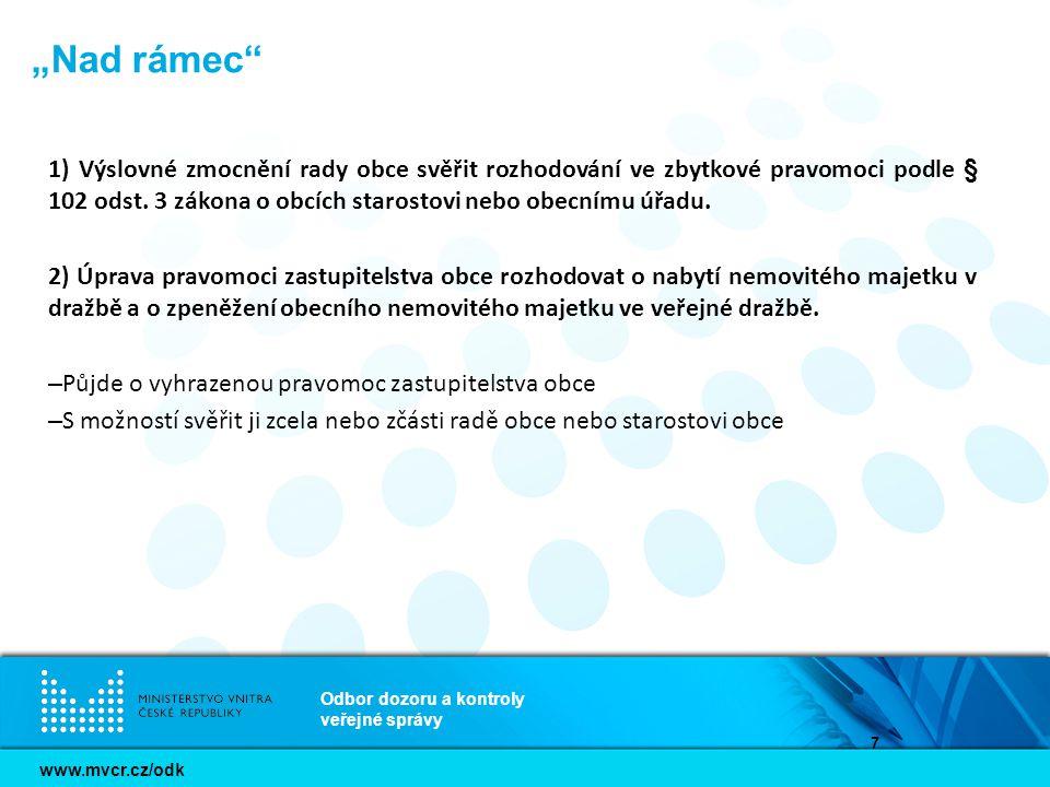 """www.mvcr.cz/odk Odbor dozoru a kontroly veřejné správy 7 """"Nad rámec 1) Výslovné zmocnění rady obce svěřit rozhodování ve zbytkové pravomoci podle § 102 odst."""