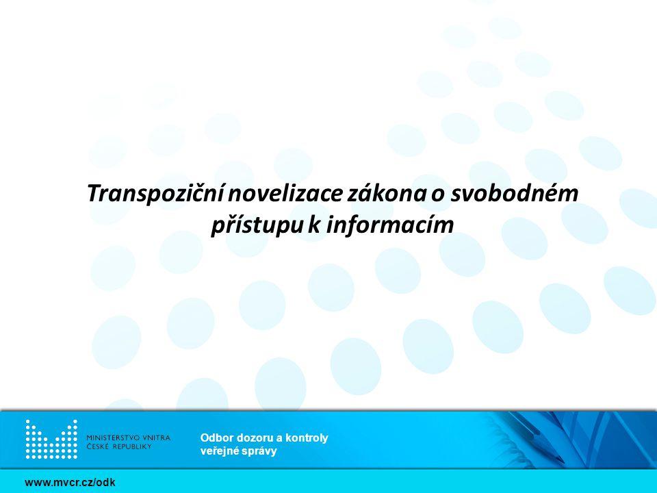 www.mvcr.cz/odk Odbor dozoru a kontroly veřejné správy Transpoziční novelizace zákona o svobodném přístupu k informacím