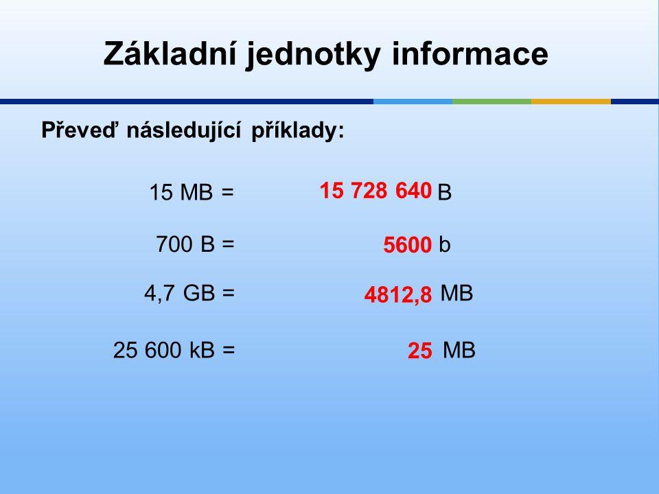 Program na převod jednotek informace naleznete zde: Základní jednotky informace http://www.slunecnice.cz/sw/byte-calculator/