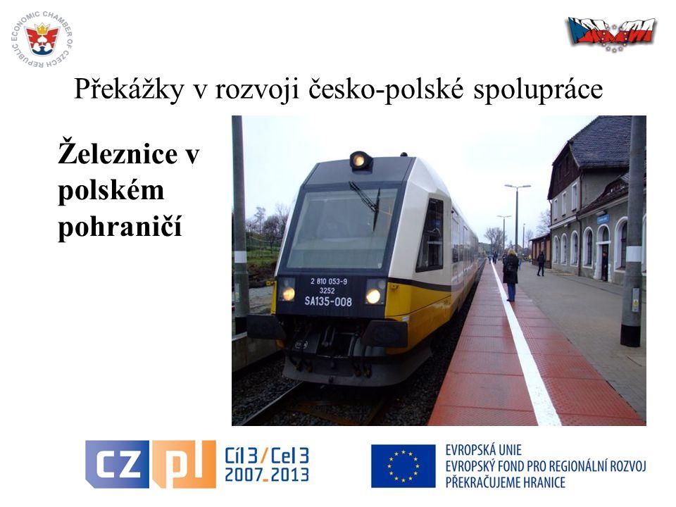 10 Překážky v rozvoji česko-polské spolupráce Železnice v polském pohraničí