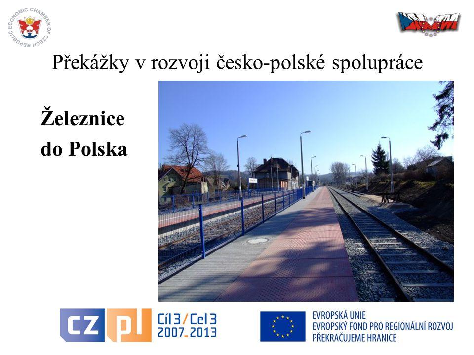 Překážky v rozvoji česko-polské spolupráce Železnice do Polska 11