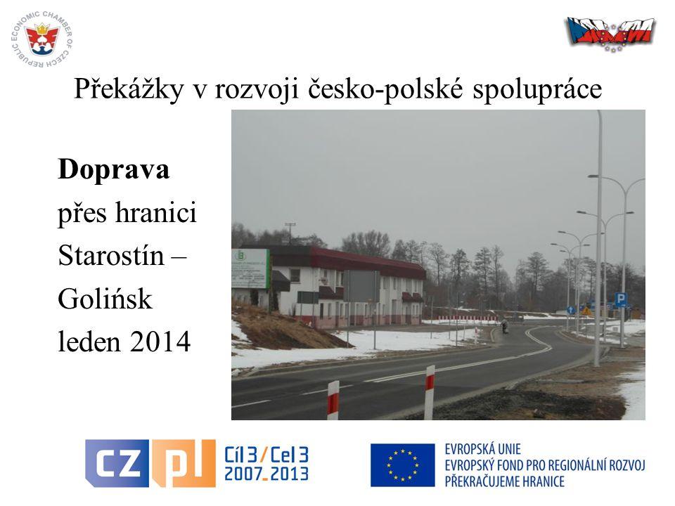17 Překážky v rozvoji česko-polské spolupráce Doprava přes hranici Starostín – Golińsk leden 2014