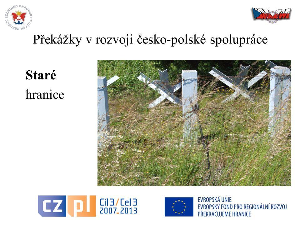 19 Překážky v rozvoji česko-polské spolupráce Staré hranice