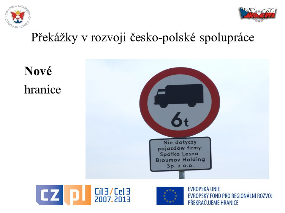 20 Překážky v rozvoji česko-polské spolupráce Nové hranice