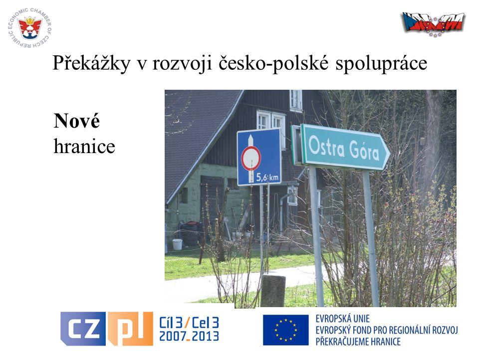 Překážky v rozvoji česko-polské spolupráce 21 Nové hranice