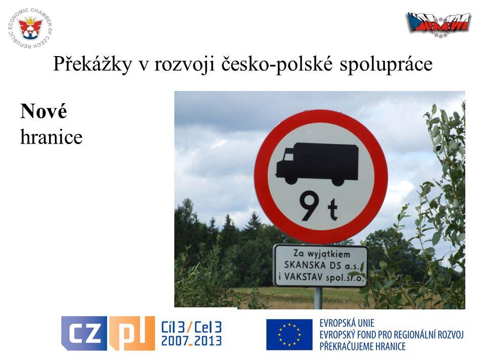 Překážky v rozvoji česko-polské spolupráce 23 Nové hranice