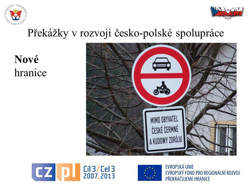 Překážky v rozvoji česko-polské spolupráce 24 Nové hranice