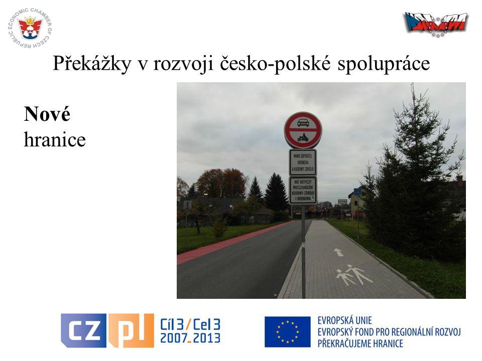 Překážky v rozvoji česko-polské spolupráce 25 Nové hranice