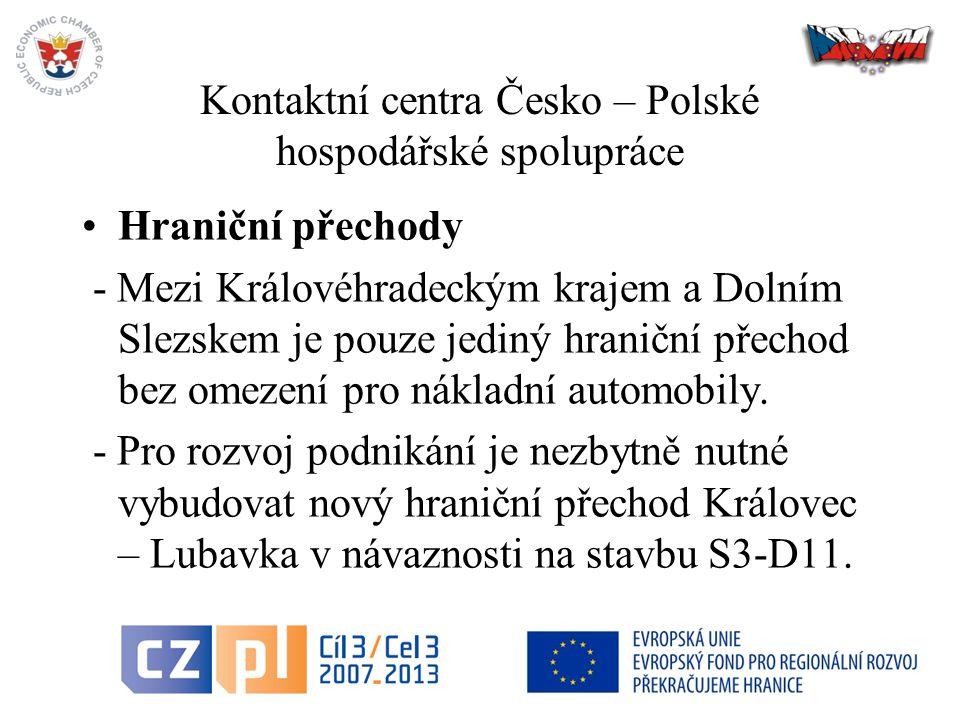 26 Kontaktní centra Česko – Polské hospodářské spolupráce Hraniční přechody - Mezi Královéhradeckým krajem a Dolním Slezskem je pouze jediný hraniční přechod bez omezení pro nákladní automobily.