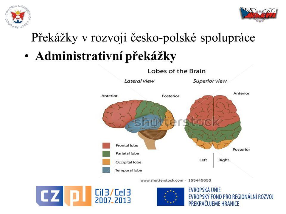 Překážky v rozvoji česko-polské spolupráce Administrativní překážky