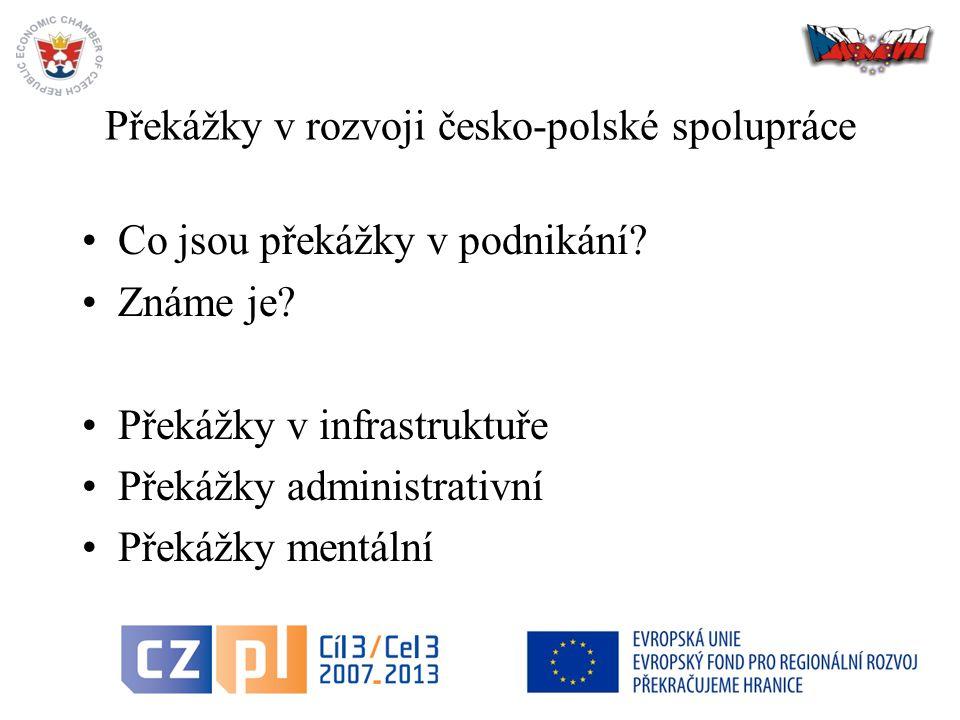 3 Překážky v rozvoji česko-polské spolupráce Co jsou překážky v podnikání.