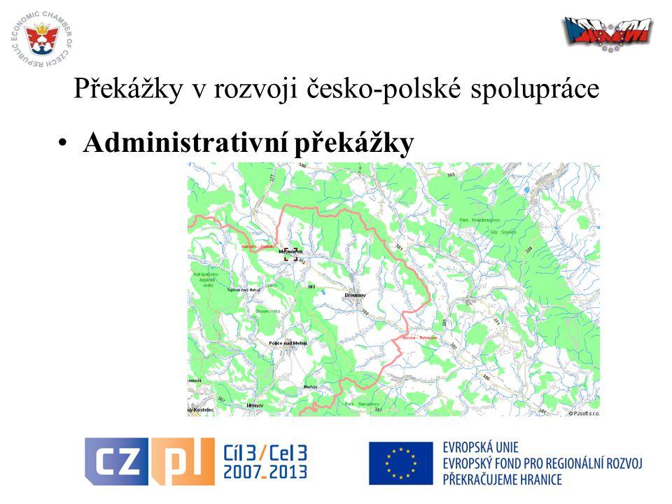31 Překážky v rozvoji česko-polské spolupráce Administrativní překážky