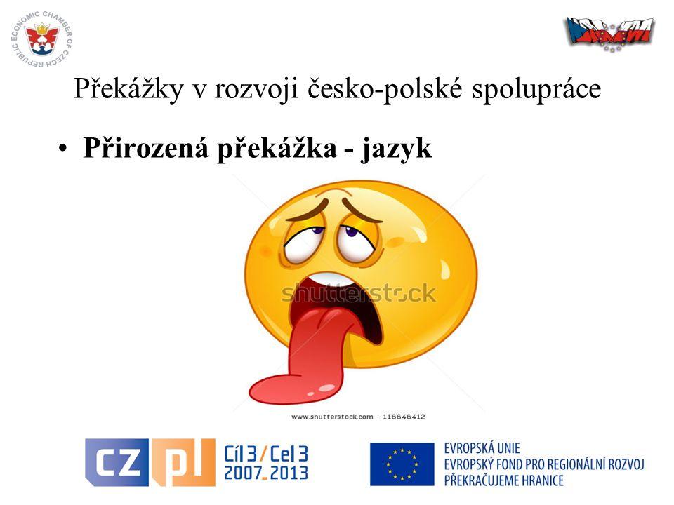 34 Překážky v rozvoji česko-polské spolupráce Přirozená překážka - jazyk