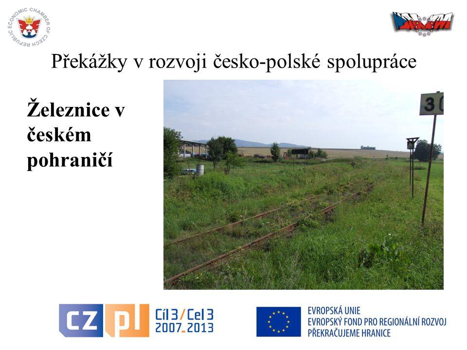 Překážky v rozvoji česko-polské spolupráce 6 Železnice v českém pohraničí