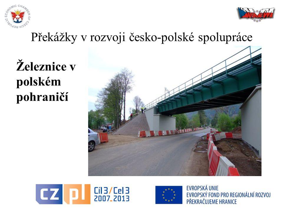 7 Překážky v rozvoji česko-polské spolupráce Železnice v polském pohraničí