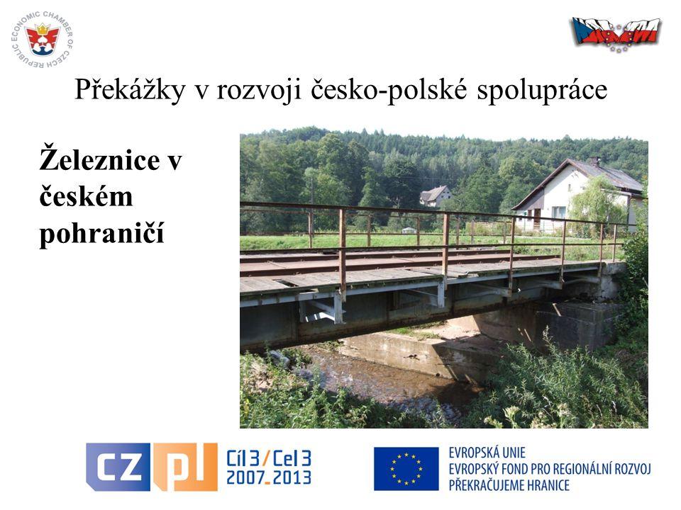 Překážky v rozvoji česko-polské spolupráce 8 Železnice v českém pohraničí