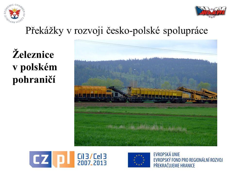 9 Překážky v rozvoji česko-polské spolupráce Železnice v polském pohraničí
