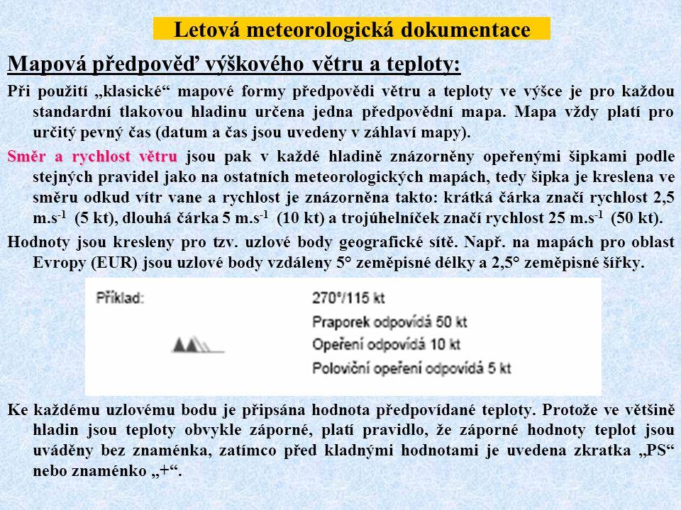 """Letová meteorologická dokumentace Mapová předpověď výškového větru a teploty: Při použití """"klasické"""" mapové formy předpovědi větru a teploty ve výšce"""