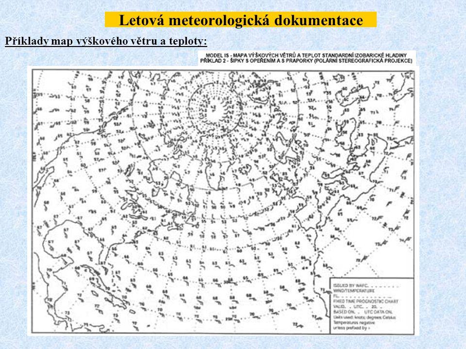 Letová meteorologická dokumentace Příklady map výškového větru a teploty: