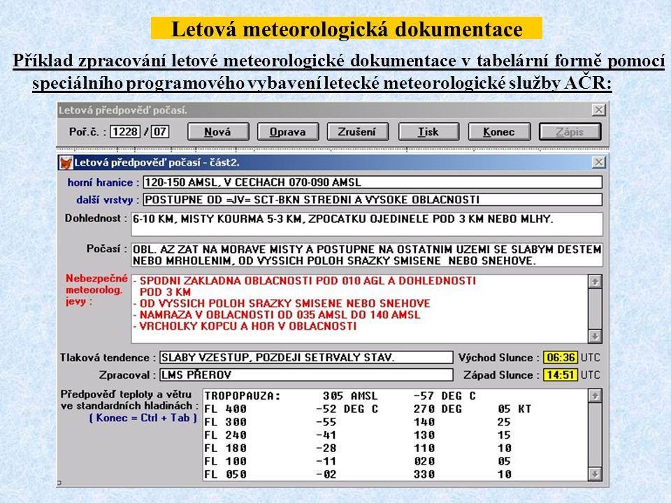 Letová meteorologická dokumentace Příklad zpracování letové meteorologické dokumentace v tabelární formě pomocí speciálního programového vybavení lete