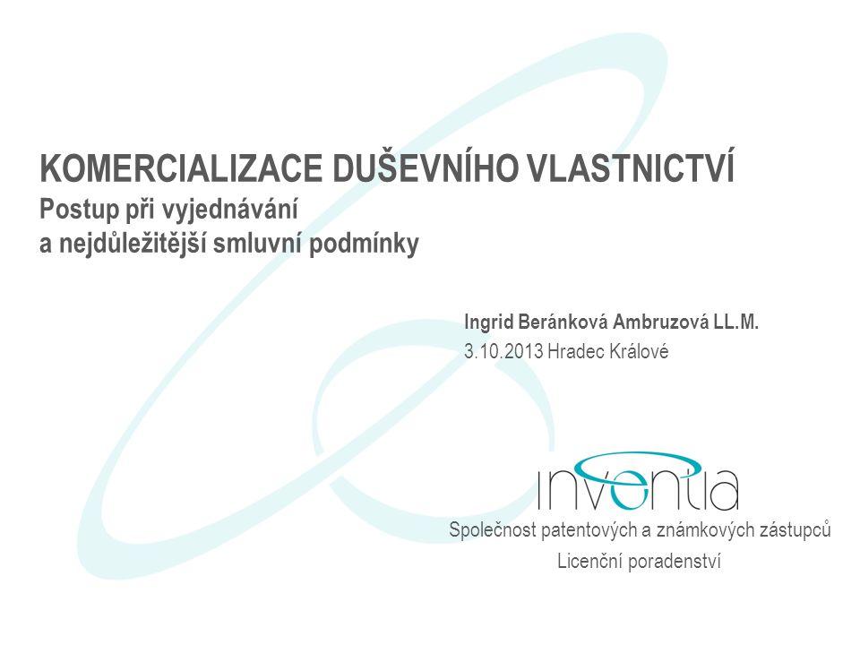 Společnost patentových a známkových zástupců Licenční poradenství KOMERCIALIZACE DUŠEVNÍHO VLASTNICTVÍ Postup při vyjednávání a nejdůležitější smluvní