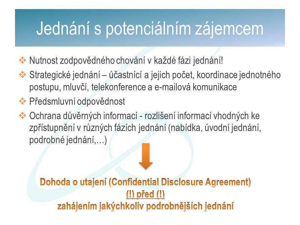 Jednání s potenciálním zájemcem  Nutnost zodpovědného chování v každé fázi jednání!  Strategické jednání – účastnící a jejich počet, koordinace jedn