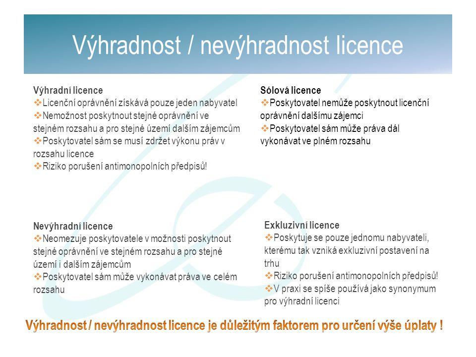 Výhradnost / nevýhradnost licence Výhradní licence  Licenční oprávnění získává pouze jeden nabyvatel  Nemožnost poskytnout stejné oprávnění ve stejn