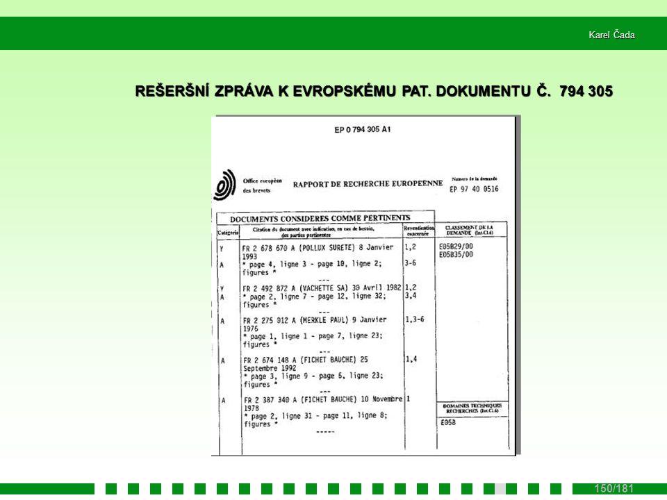 Karel Čada 150/181 REŠERŠNÍ ZPRÁVA K EVROPSKÉMU PAT. DOKUMENTU Č. 794 305