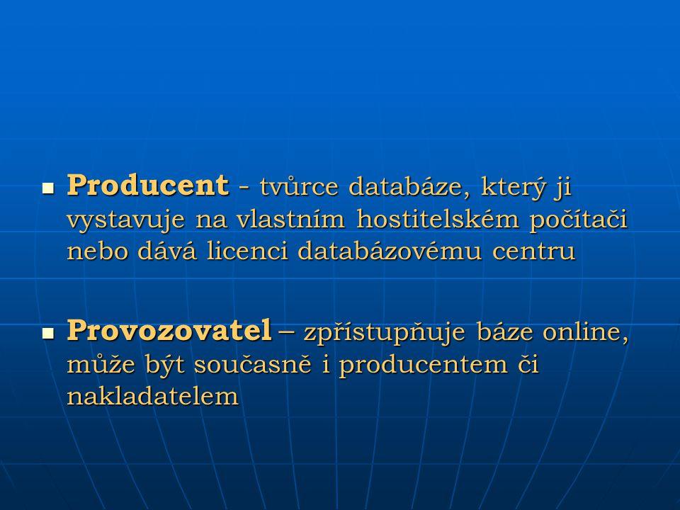 Producent - tvůrce databáze, který ji vystavuje na vlastním hostitelském počítači nebo dává licenci databázovému centru Producent - tvůrce databáze, k