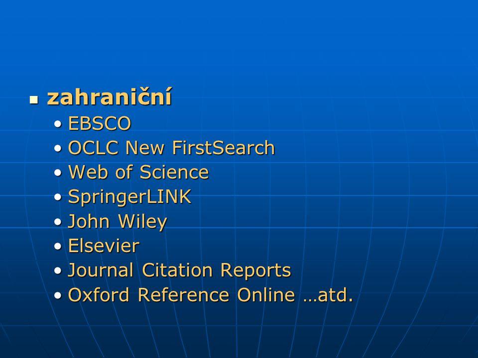 zahraniční zahraniční EBSCOEBSCO OCLC New FirstSearchOCLC New FirstSearch Web of ScienceWeb of Science SpringerLINKSpringerLINK John WileyJohn Wiley E