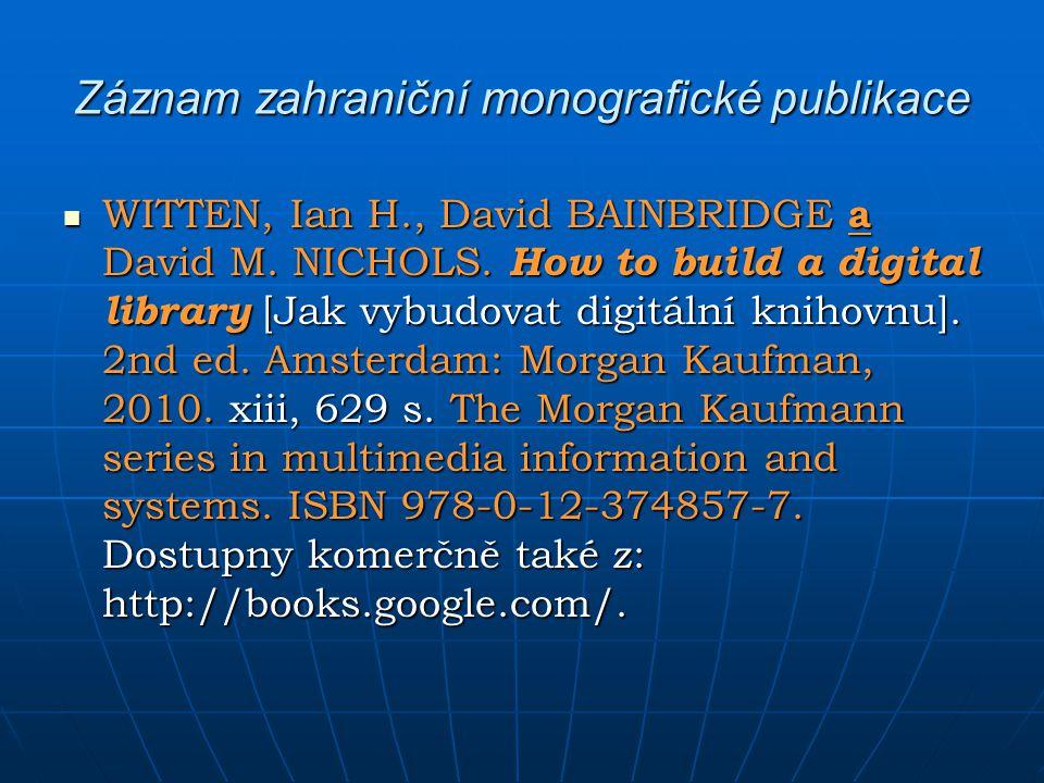 Záznam zahraniční monografické publikace WITTEN, Ian H., David BAINBRIDGE a David M. NICHOLS. How to build a digital library [Jak vybudovat digitální