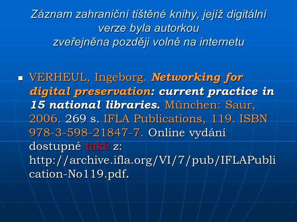 Záznam zahraniční tištěné knihy, jejíž digitální verze byla autorkou zveřejněna později volně na internetu VERHEUL, Ingeborg. Networking for digital p