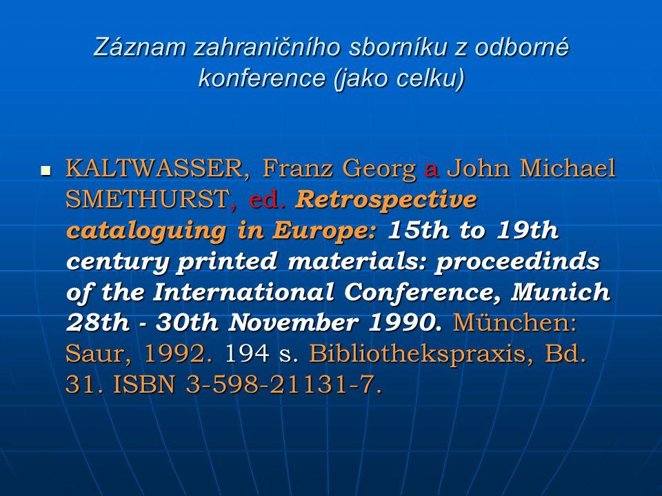 Záznam zahraničního sborníku z odborné konference (jako celku) KALTWASSER, Franz Georg a John Michael SMETHURST, ed. Retrospective cataloguing in Euro