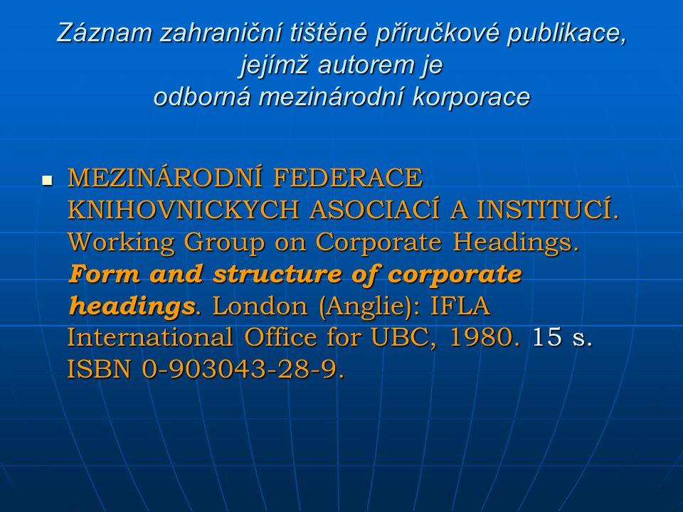 Záznam zahraniční tištěné příručkové publikace, jejímž autorem je odborná mezinárodní korporace MEZINÁRODNÍ FEDERACE KNIHOVNICKYCH ASOCIACÍ A INSTITUC