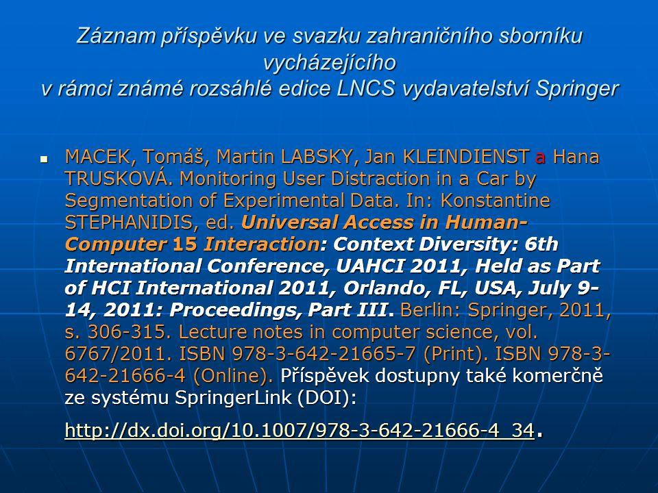 Záznam příspěvku ve svazku zahraničního sborníku vycházejícího v rámci známé rozsáhlé edice LNCS vydavatelství Springer MACEK, Tomáš, Martin LABSKY, J
