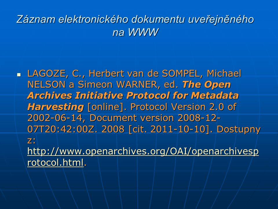 Záznam elektronického dokumentu uveřejněného na WWW LAGOZE, C., Herbert van de SOMPEL, Michael NELSON a Simeon WARNER, ed. The Open Archives Initiativ