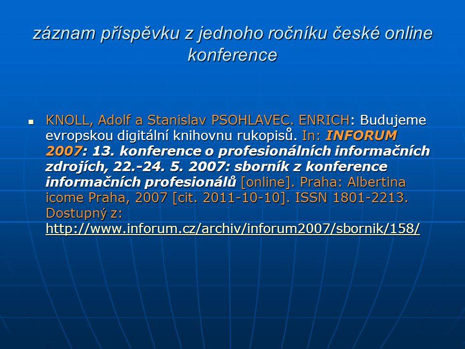 záznam příspěvku z jednoho ročníku české online konference KNOLL, Adolf a Stanislav PSOHLAVEC. ENRICH: Budujeme evropskou digitální knihovnu rukopisů.
