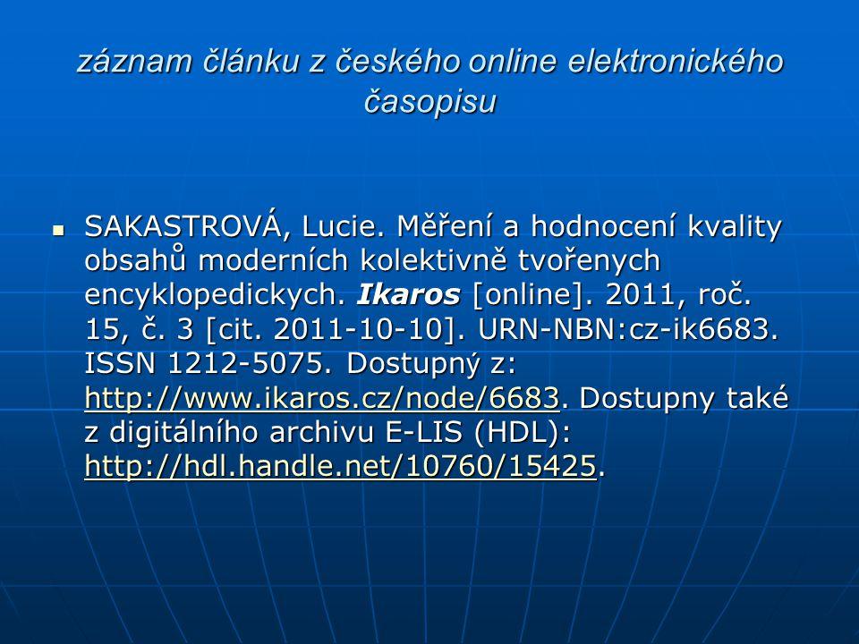 záznam článku z českého online elektronického časopisu SAKASTROVÁ, Lucie. Měření a hodnocení kvality obsahů moderních kolektivně tvořenych encyklopedi