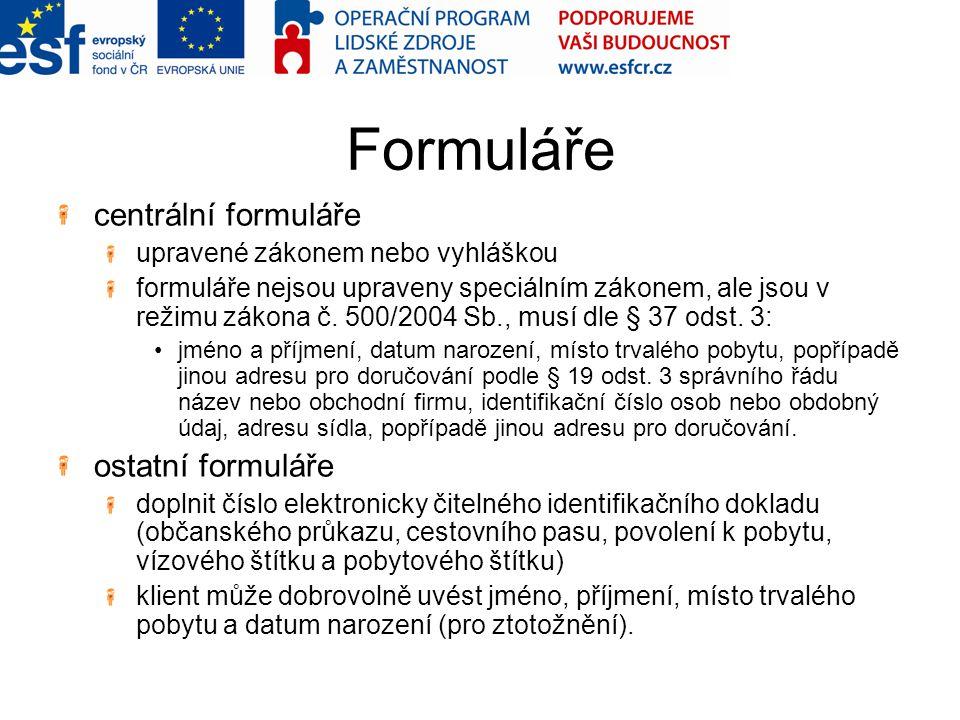 Formuláře centrální formuláře upravené zákonem nebo vyhláškou formuláře nejsou upraveny speciálním zákonem, ale jsou v režimu zákona č. 500/2004 Sb.,