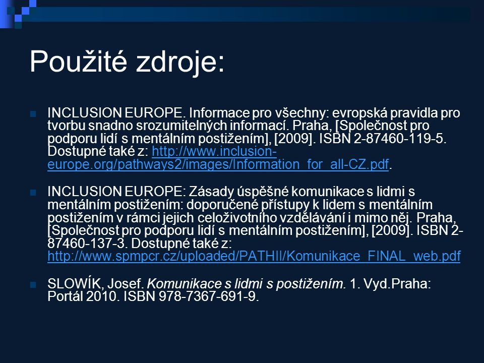 Použité zdroje: INCLUSION EUROPE.