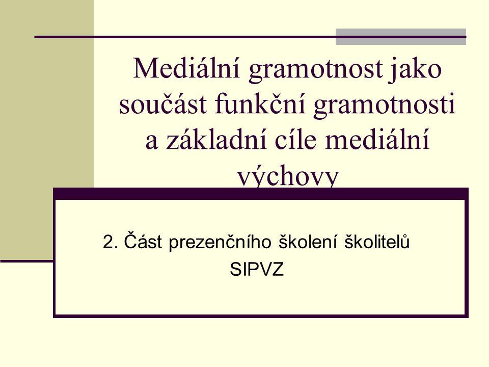 Mediální gramotnost jako součást funkční gramotnosti a základní cíle mediální výchovy 2.